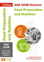 GCSE Food Preparation and Nutrition All-In-One Revision and Practice
